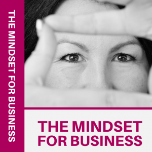 THE MINDSET FOR BUSINESS